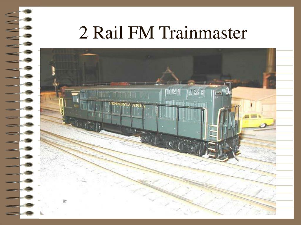 2 Rail FM Trainmaster