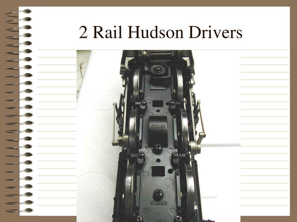 2 Rail Hudson Drivers