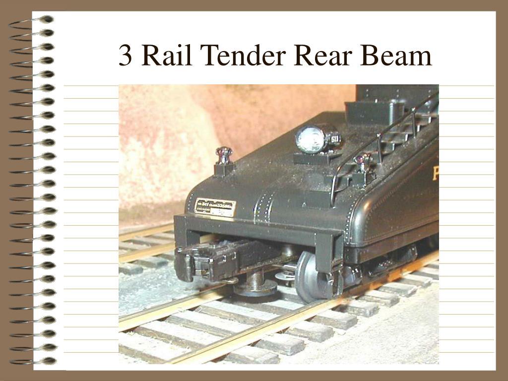 3 Rail Tender Rear Beam