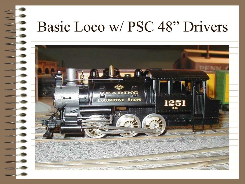 "Basic Loco w/ PSC 48"" Drivers"