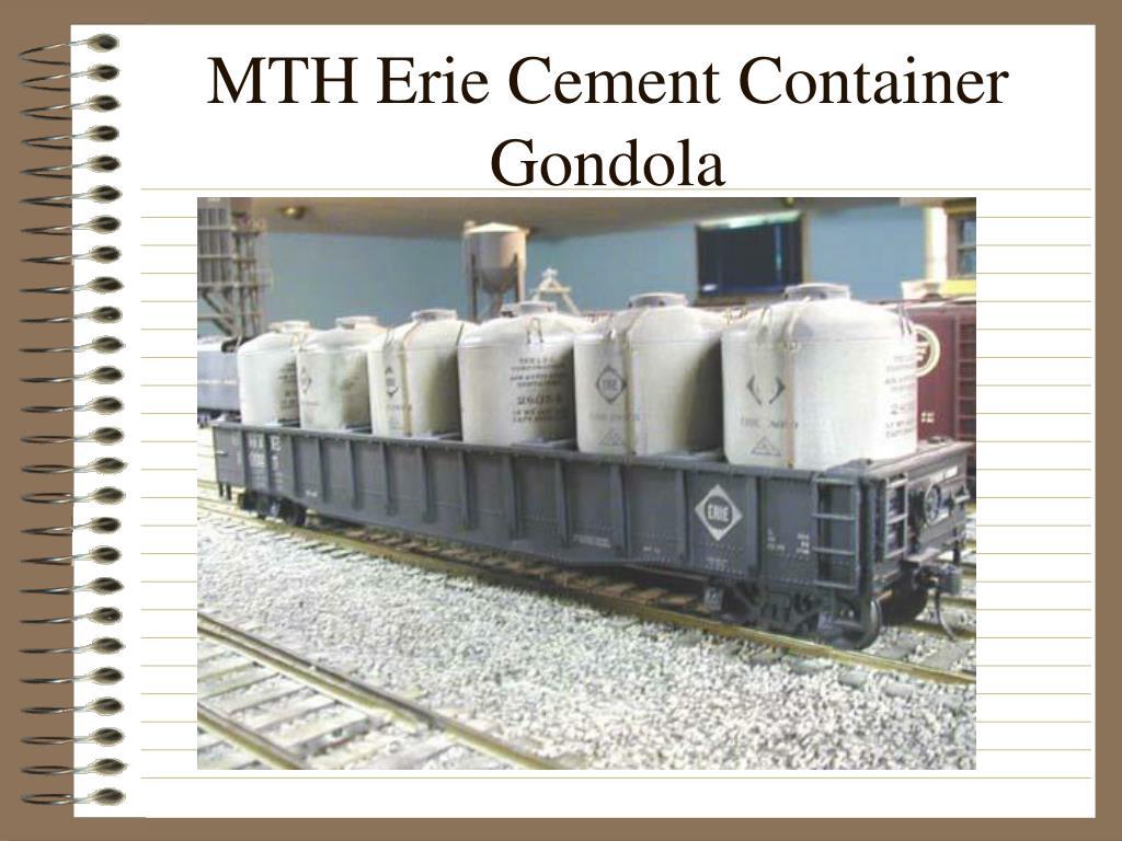 MTH Erie Cement Container Gondola