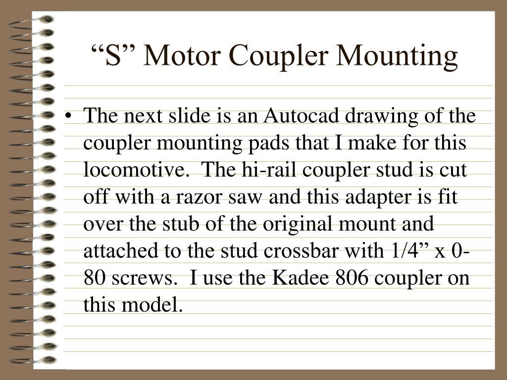 """S"" Motor Coupler Mounting"