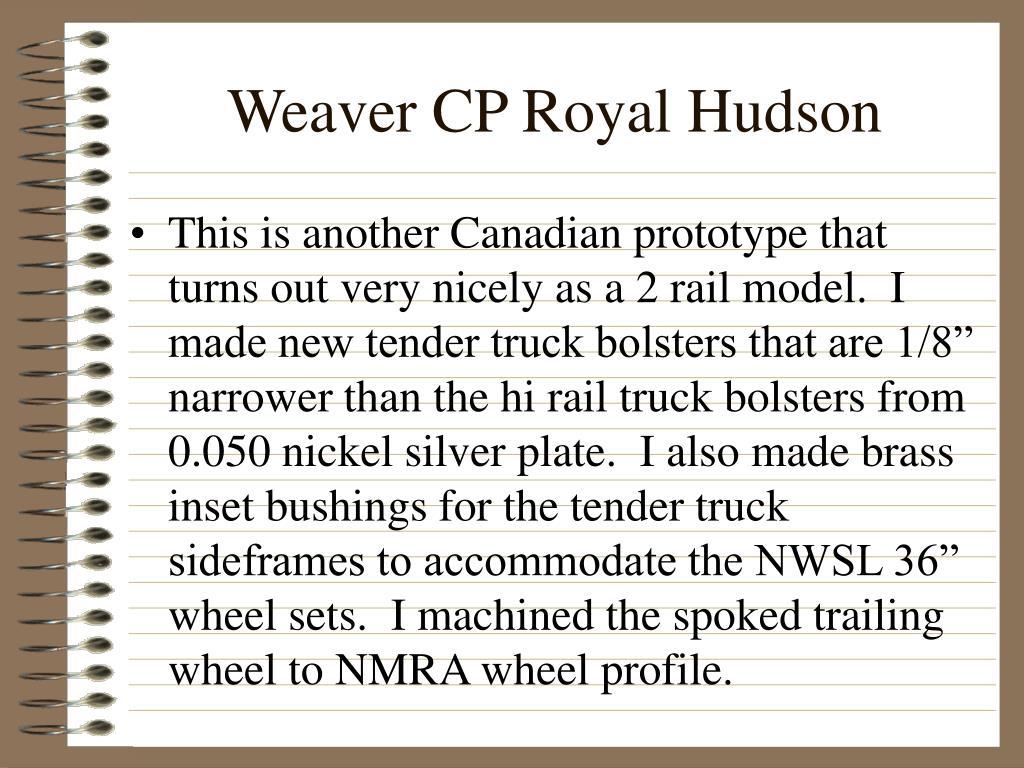 Weaver CP Royal Hudson