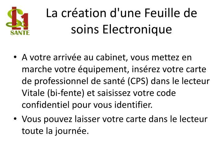 La création d'une Feuille de soins Electronique