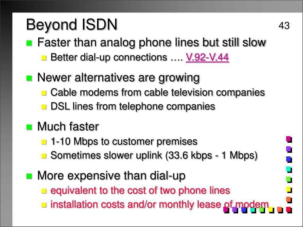 Beyond ISDN