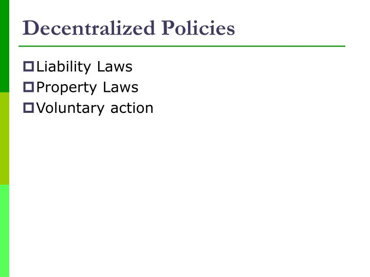 Decentralized Policies