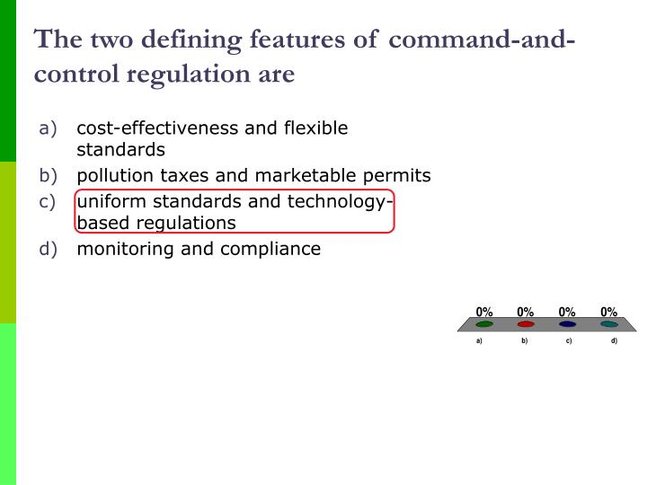 The two defining features of command-and-control regulation are