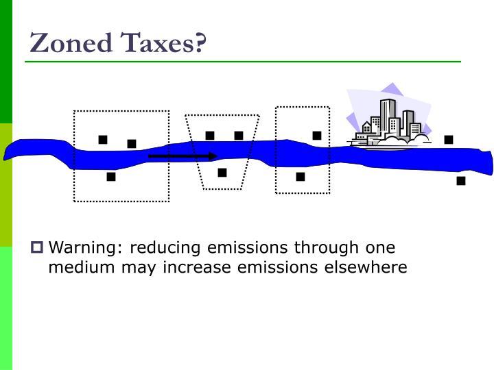 Zoned Taxes?