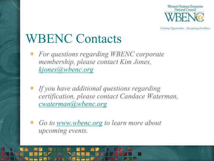 For questions regarding WBENC corporate membership, please contact Kim Jones,