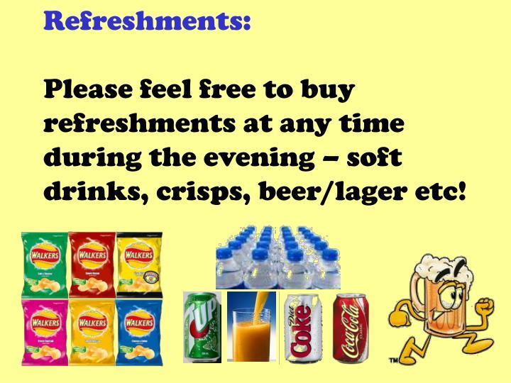 Refreshments: