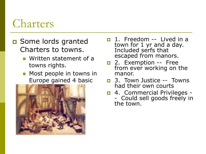 Some lords granted Charters to towns.