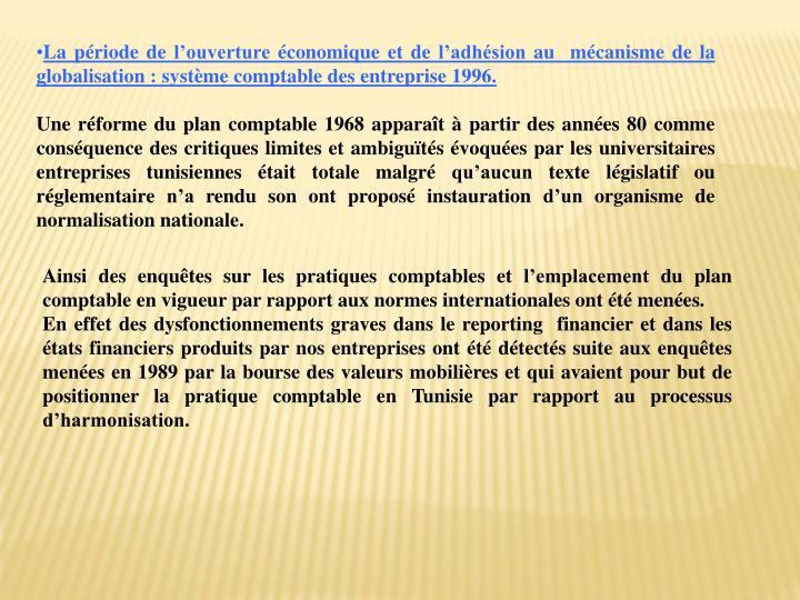 La période de l'ouverture économique et de l'adhésion au  mécanisme de la globalisation: système comptable des entreprise 1996.