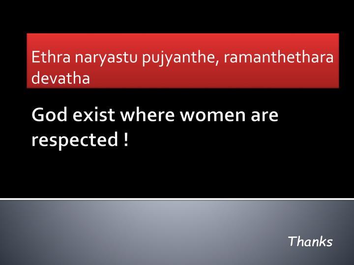 Ethra naryastu pujyanthe, ramanthethara devatha
