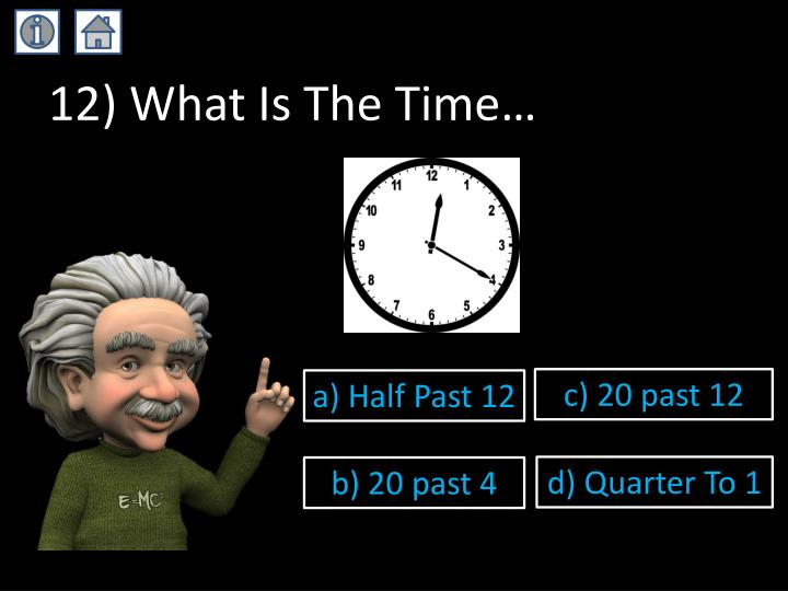 12) What Is The Time…