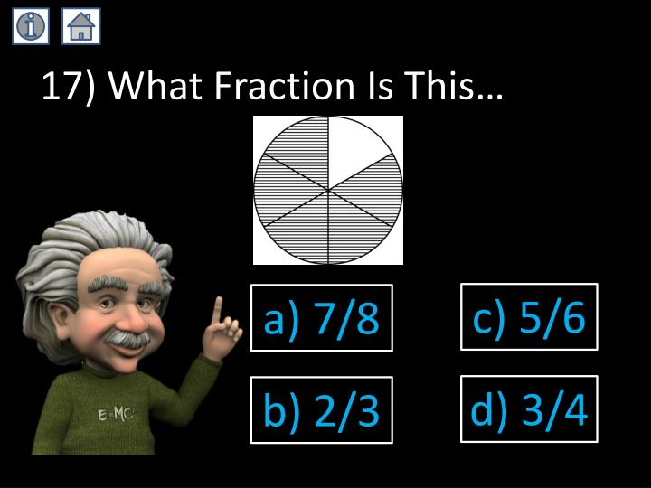 17) What Fraction Is This…