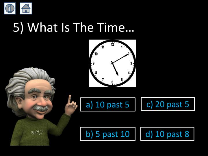 5) What Is The Time…