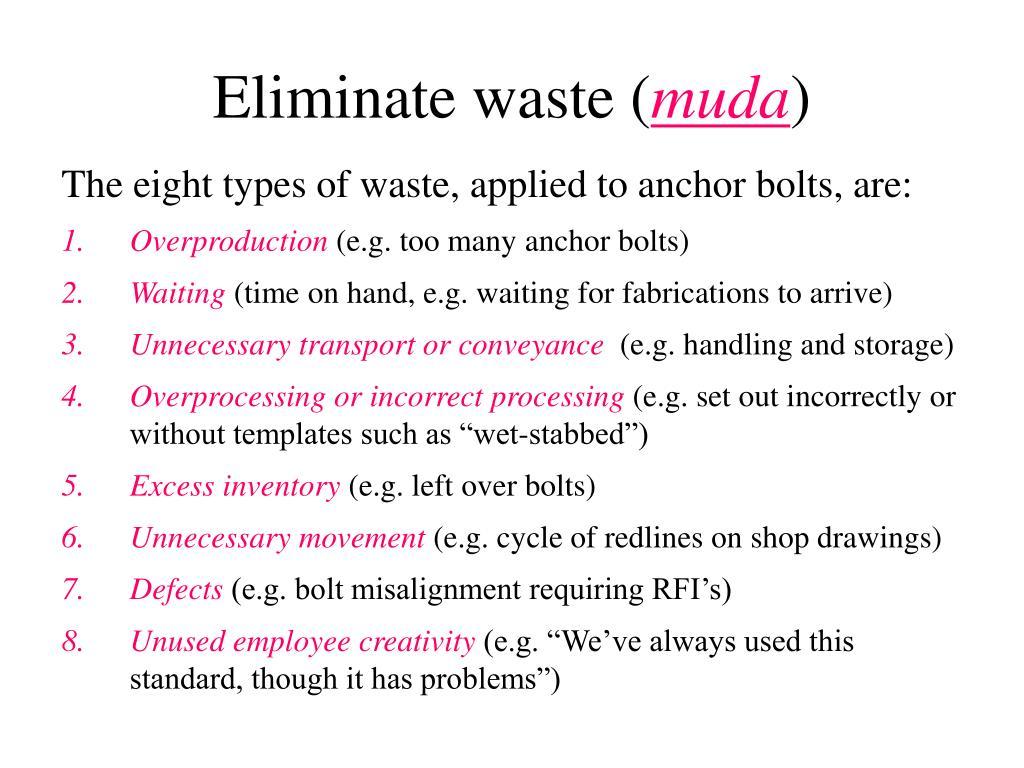 Eliminate waste (