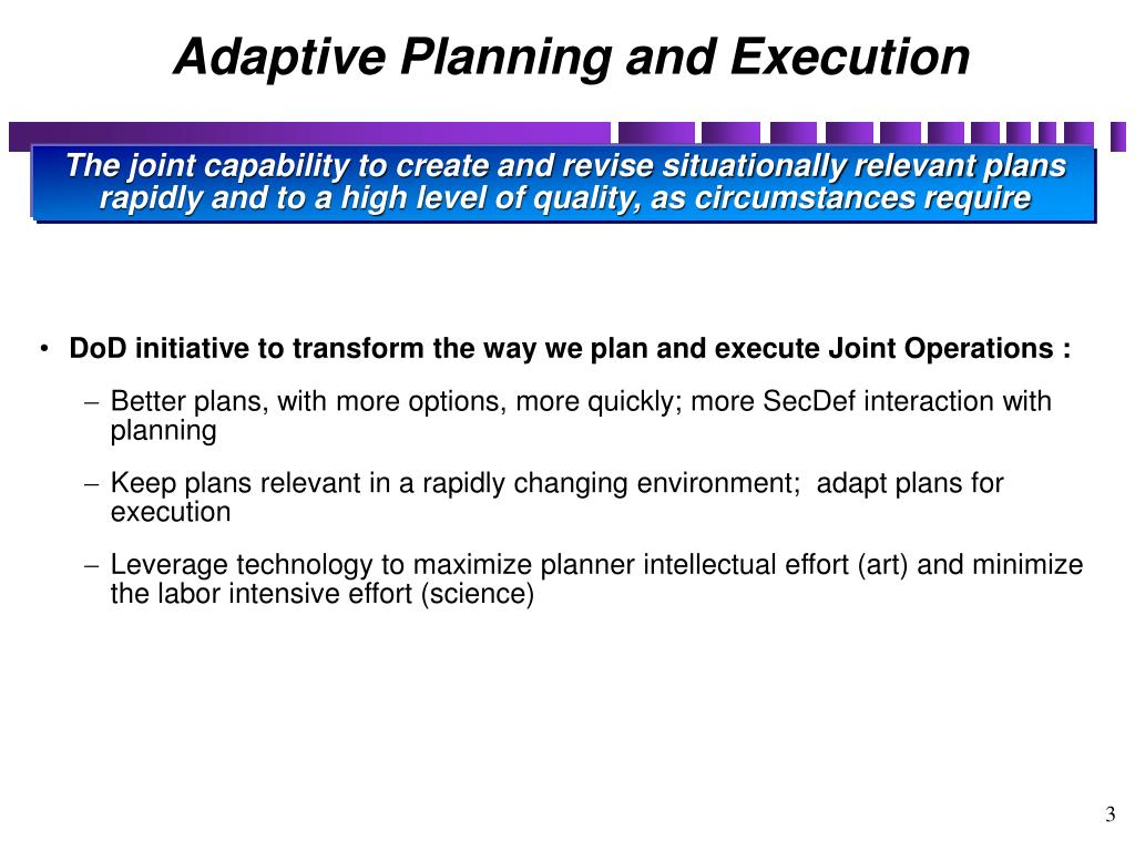Adaptive Planning and Execution