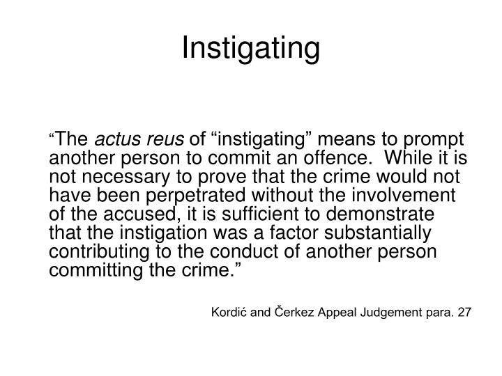 Instigating