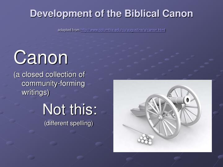 Development of the biblical canon adapted from http www columbia edu cu augustine a canon html