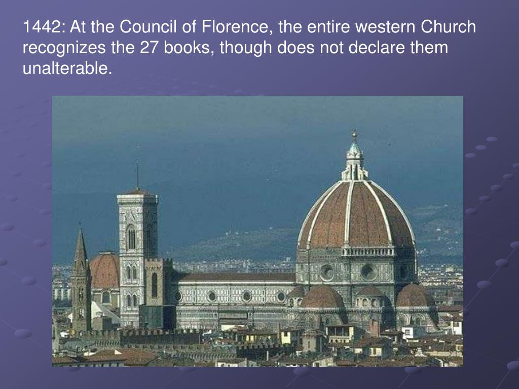 1442: At the Council of Florence, the entire western Church recognizes the 27 books, though does not declare them unalterable.