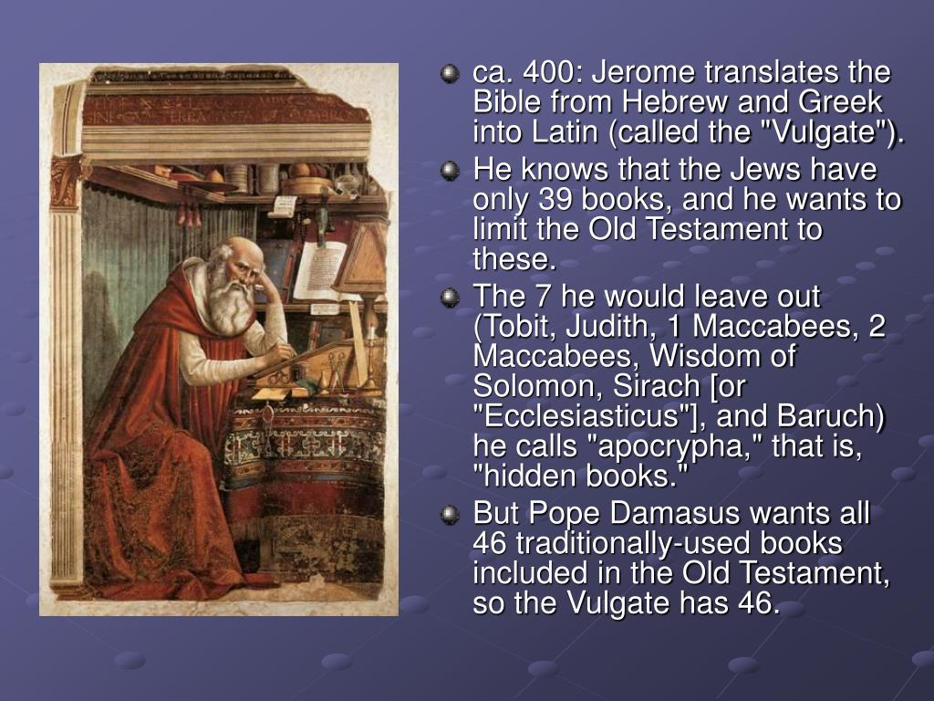 "ca. 400: Jerome translates the Bible from Hebrew and Greek into Latin (called the ""Vulgate"")."