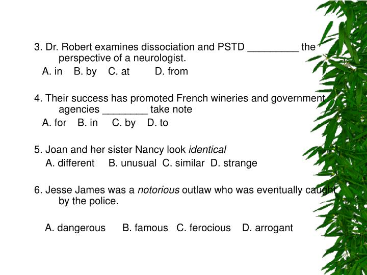 3. Dr. Robert examines dissociation and PSTD _________ the perspective of a neurologist.