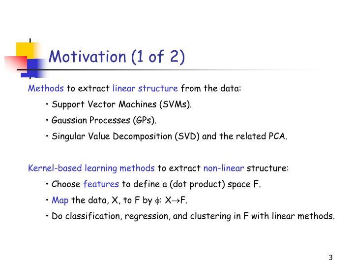 Motivation (1 of 2)