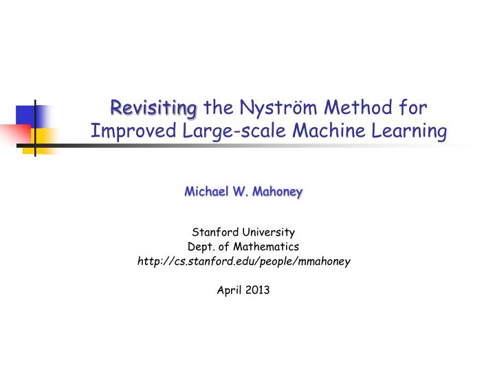 Revisiting the nystr m method for improved large scale machine learning