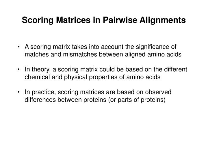 Scoring Matrices in Pairwise Alignments