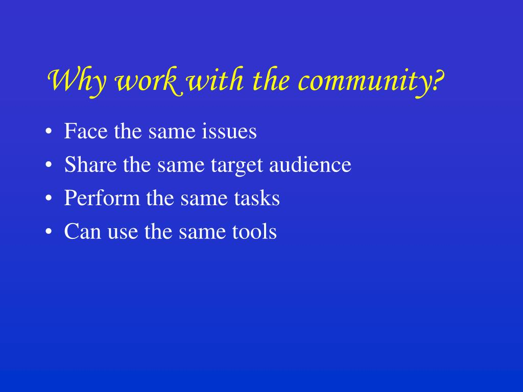 Why work with the community?