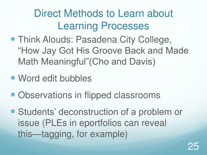 Direct Methods to Learn about Learning Processes