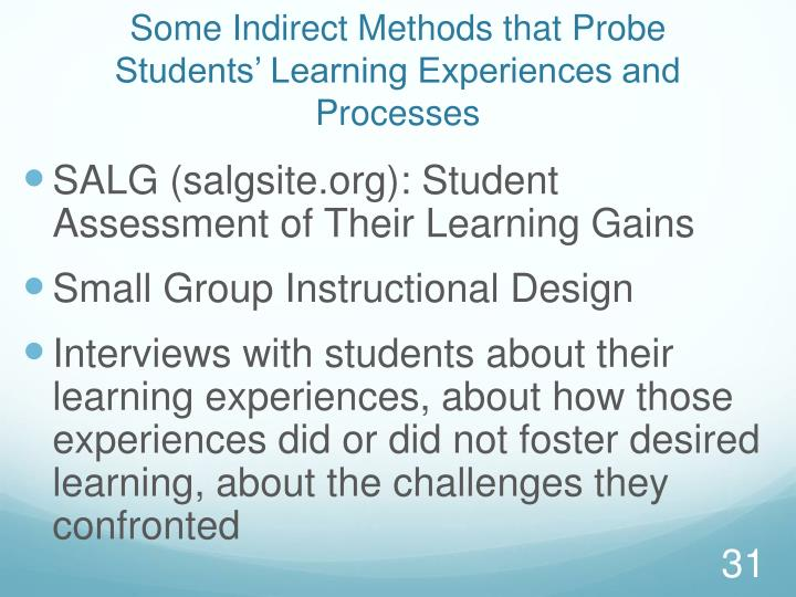Some Indirect Methods that Probe Students' Learning Experiences and Processes