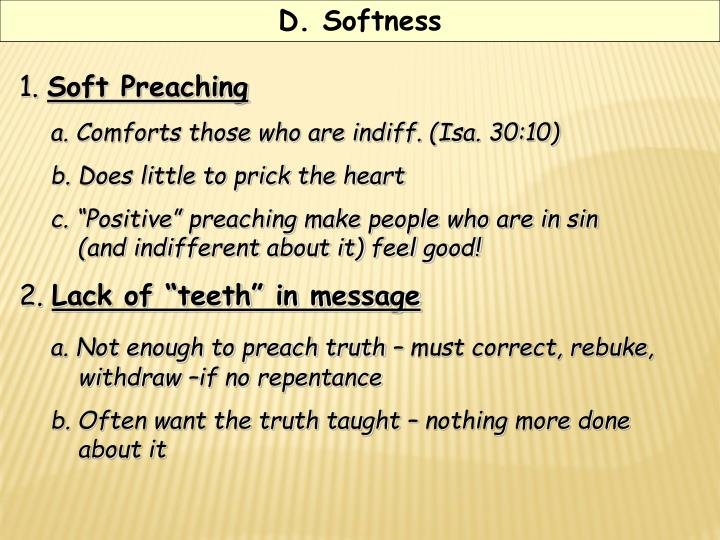D. Softness