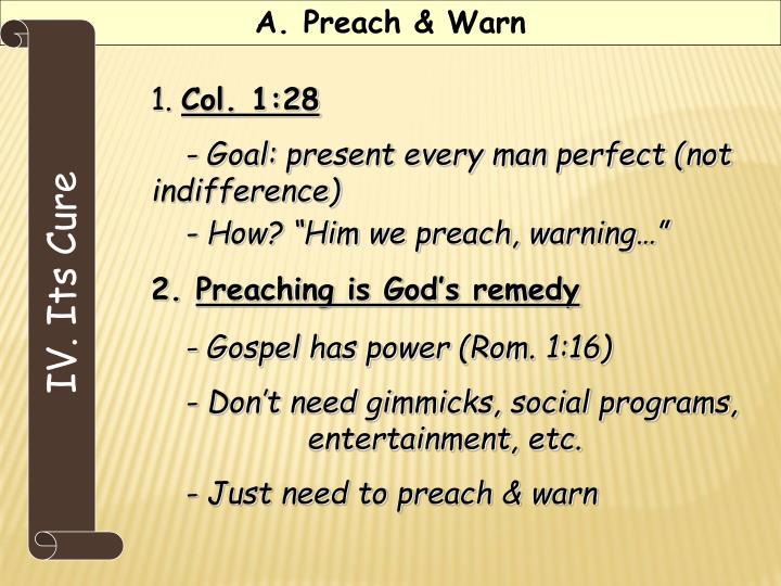 A. Preach & Warn