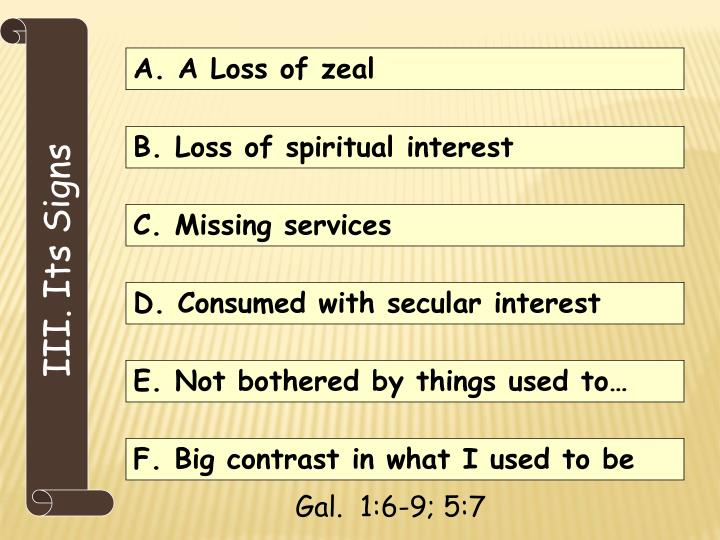 A. A Loss of zeal