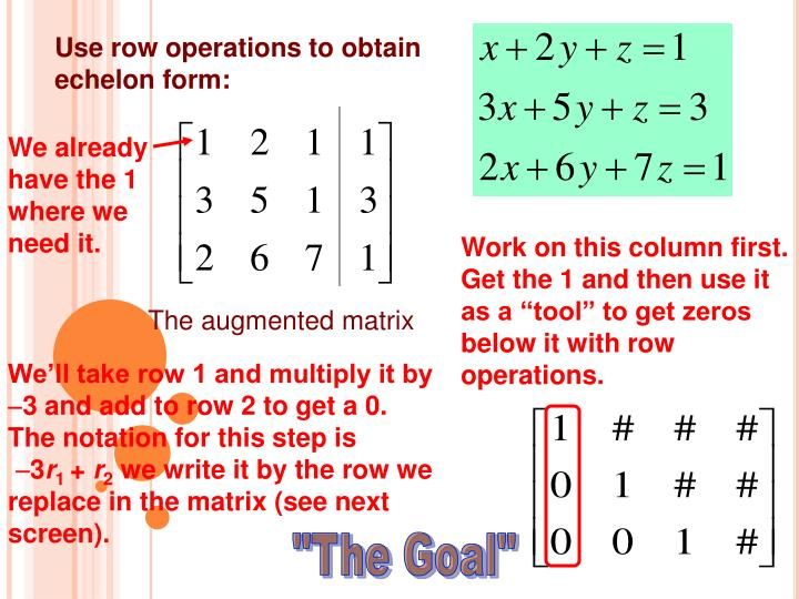 Use row operations to obtain echelon form: