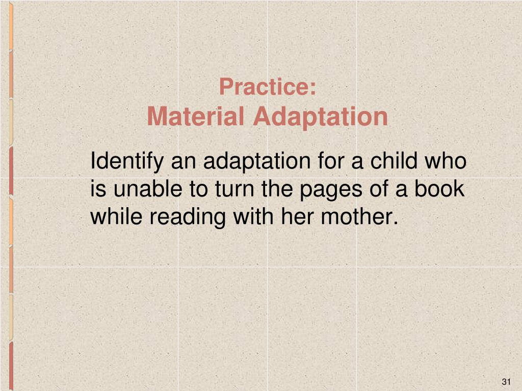 Identify an adaptation for a child who is unable to turn the pages of a book while reading with her mother.