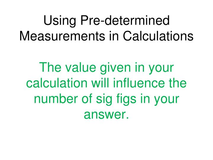 Using Pre-determined Measurements in Calculations