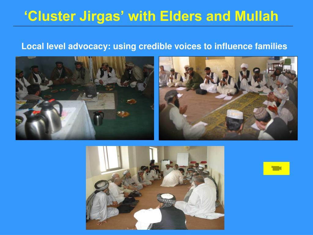 'Cluster Jirgas' with Elders and Mullah