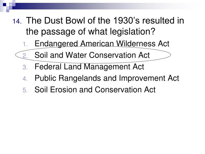 The Dust Bowl of the 1930's resulted in the passage of what legislation?