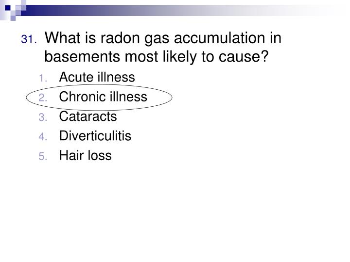What is radon gas accumulation in basements most likely to cause?