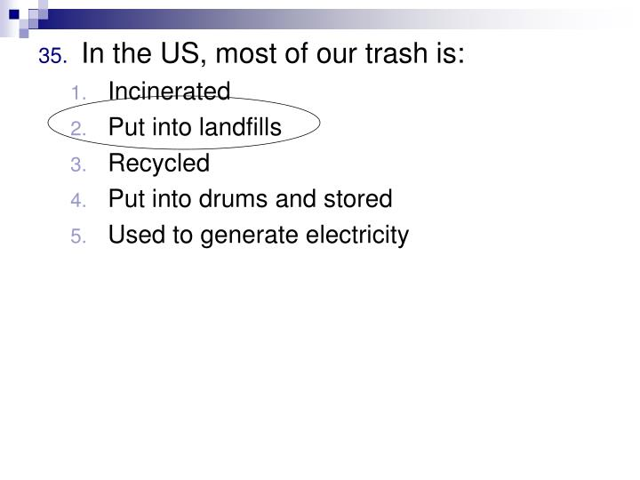 In the US, most of our trash is: