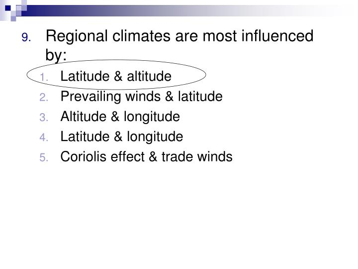 Regional climates are most influenced by:
