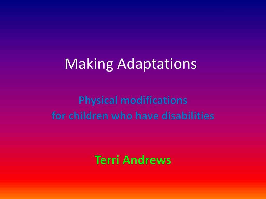Making Adaptations