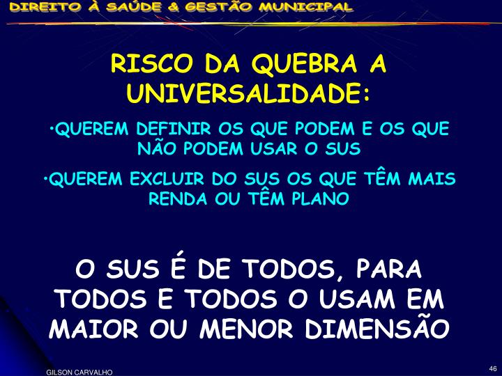 RISCO DA QUEBRA A UNIVERSALIDADE: