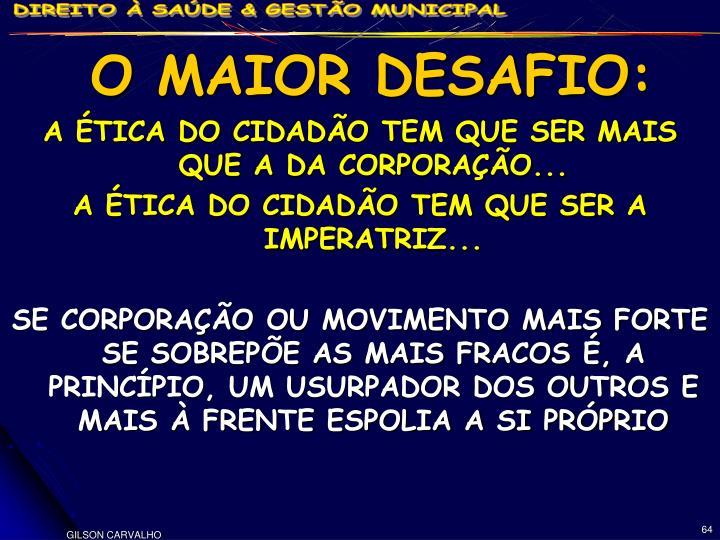 O MAIOR DESAFIO: