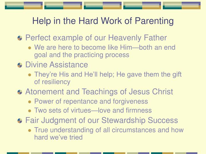 Help in the Hard Work of Parenting