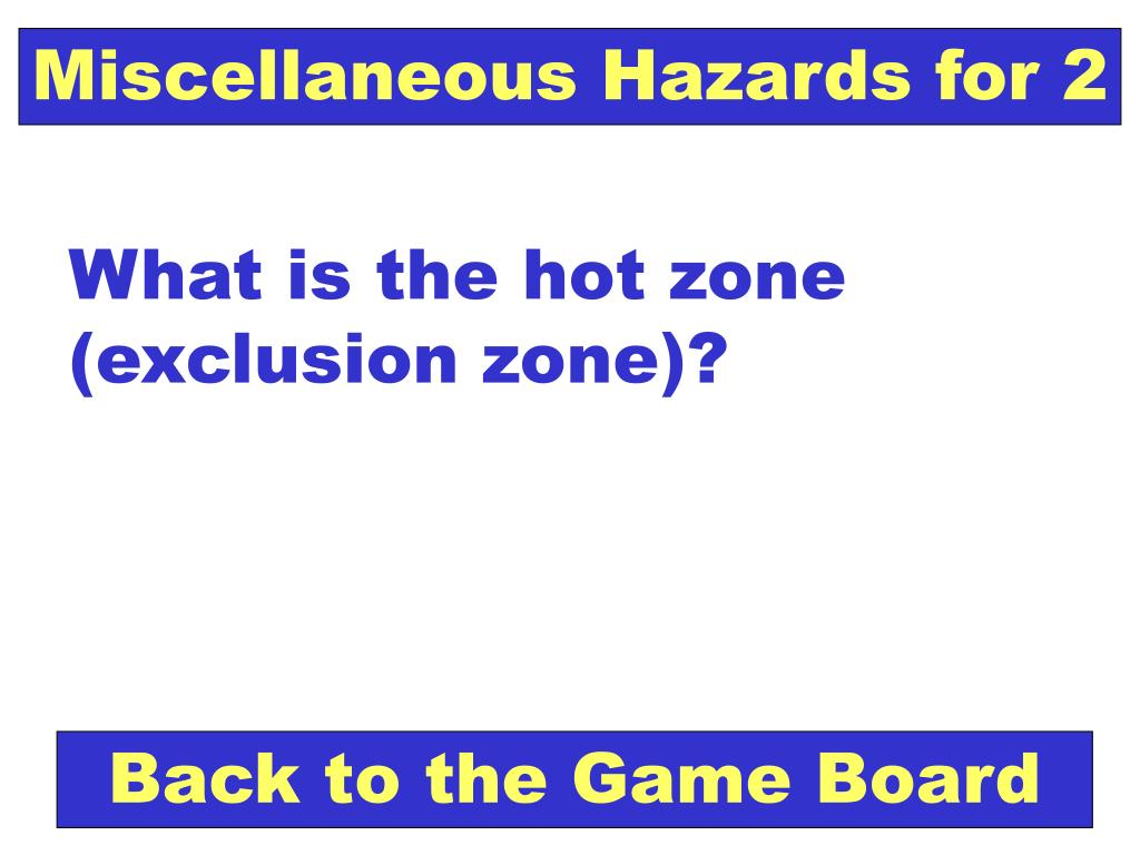 Miscellaneous Hazards for 2