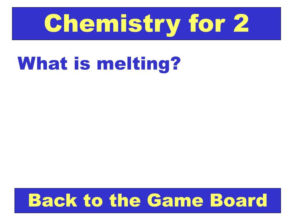 Chemistry for 2